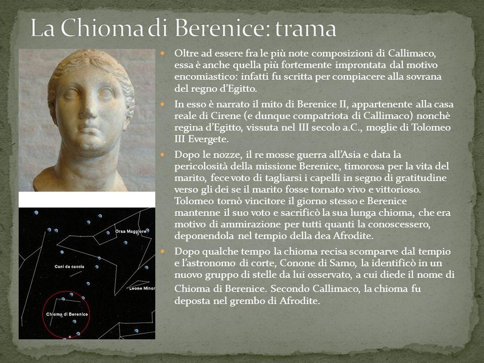 Oltre ad essere fra le più note composizioni di Callimaco, essa è anche quella più fortemente improntata dal motivo encomiastico: infatti fu scritta per compiacere alla sovrana del regno dEgitto.