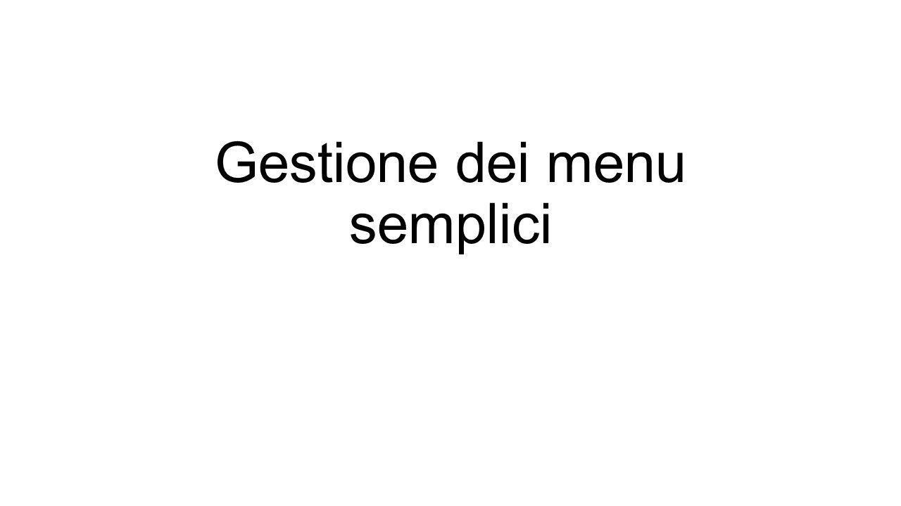 Gestione dei menu semplici