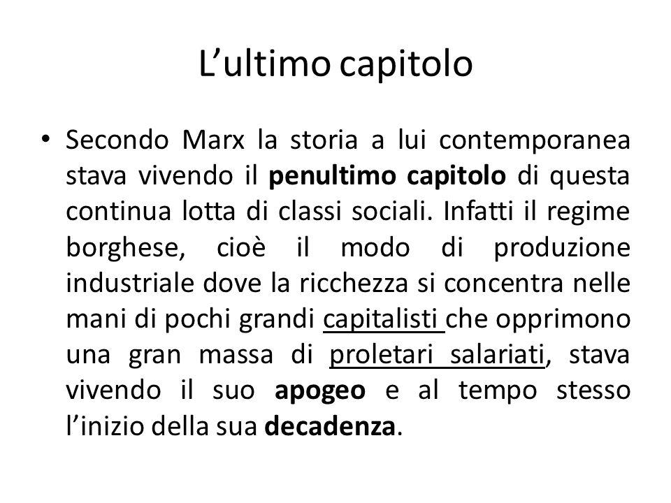 Borghesi e proletari Il sistema capitalistico e borghese mette a lavorare una gran massa di persone che condividono le stesse condizioni di sofferenza.