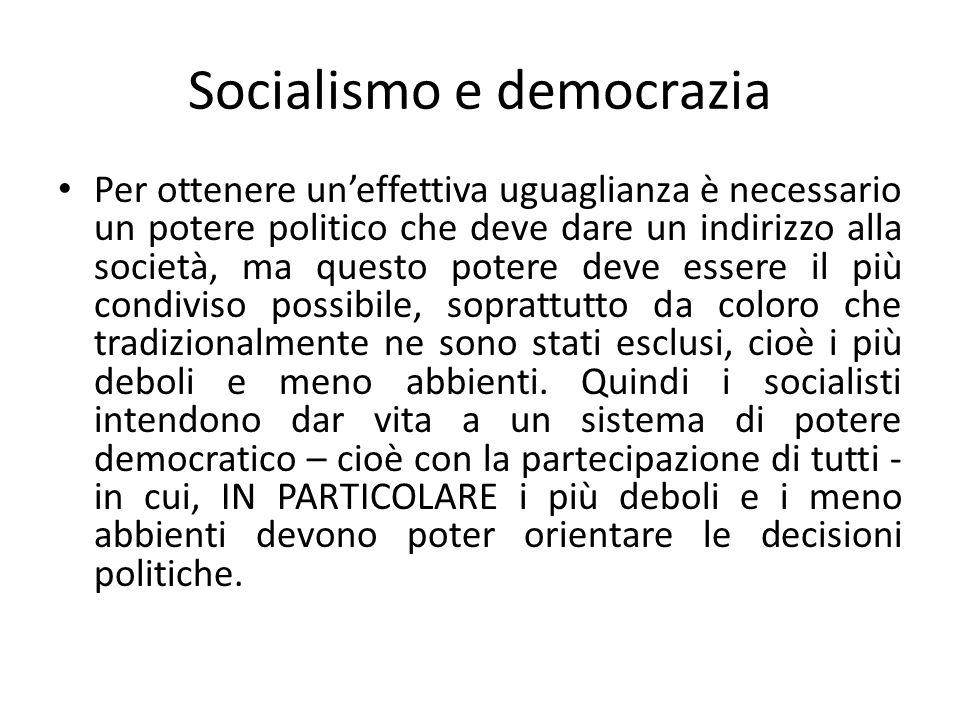 Socialismo e anarchismo Alcuni socialisti dicono che la presenza stessa di un potere nella società implica che alcuni cittadini siano DIVERSI dagli altri.