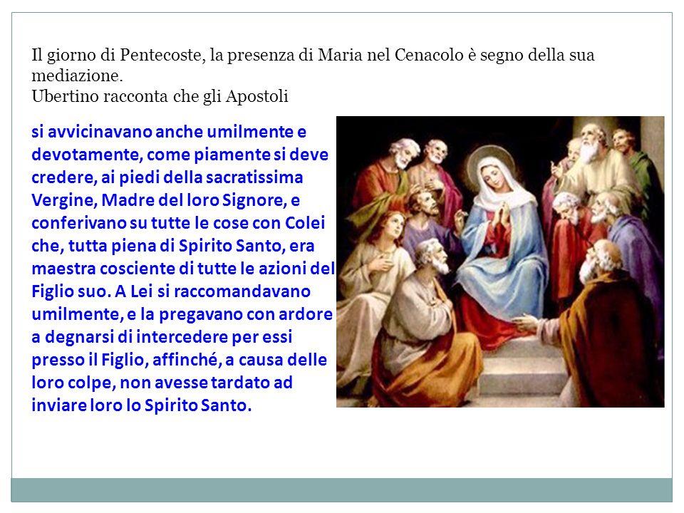 Il giorno di Pentecoste, la presenza di Maria nel Cenacolo è segno della sua mediazione.