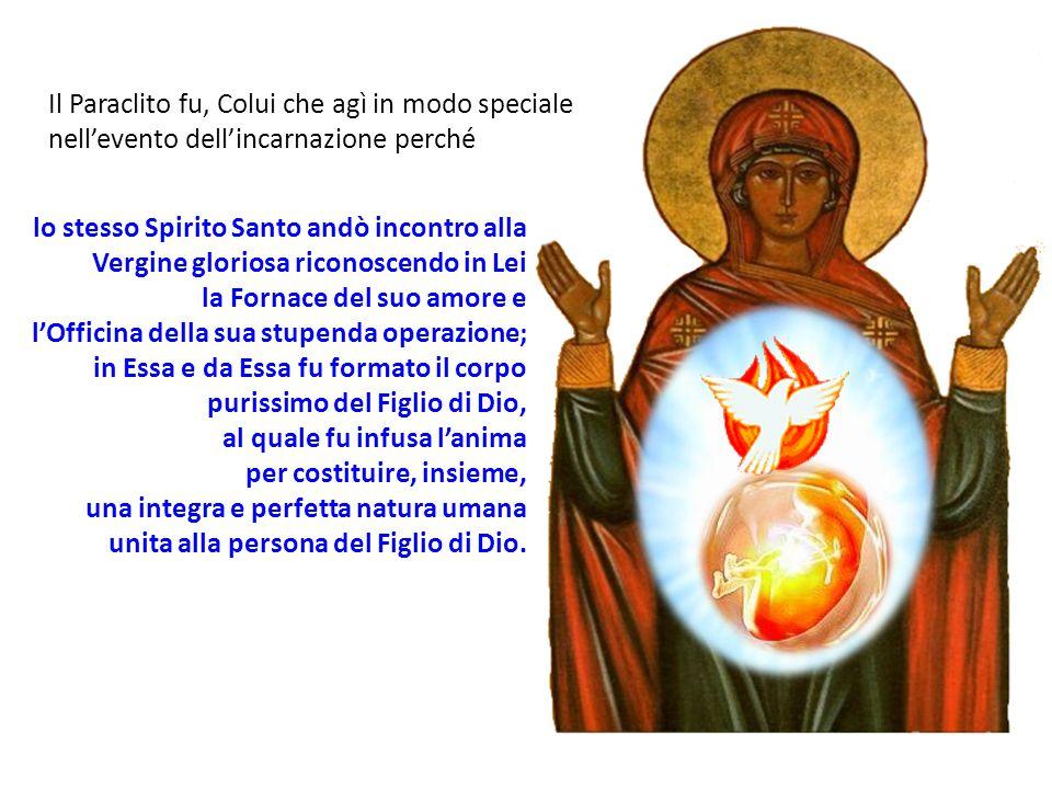Lo Spirito agisce attraverso Maria nella Visitazione: Per i meriti di lei la madre del Battista viene riempita di Spirito Santo e le viene concesso di conoscere il mistero dellIncarnazione, di gridare con fervore, di predicare benedetta la Vergine, di comprendere la dignità di Lei, e di ritenersi indegna di una tale visita: lo Spirito Santo, infatti, non lasciò colei che Egli aveva riempito di umiltà.