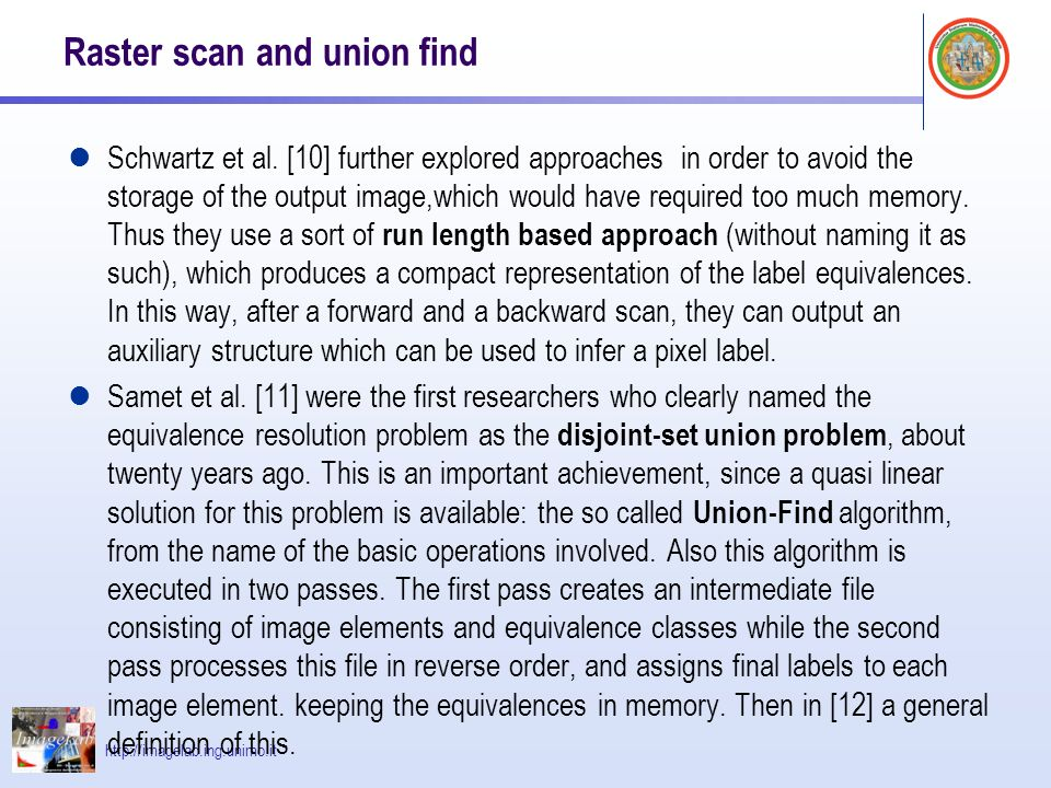http://imagelab.ing.unimo.it Raster scan and union find Schwartz et al.