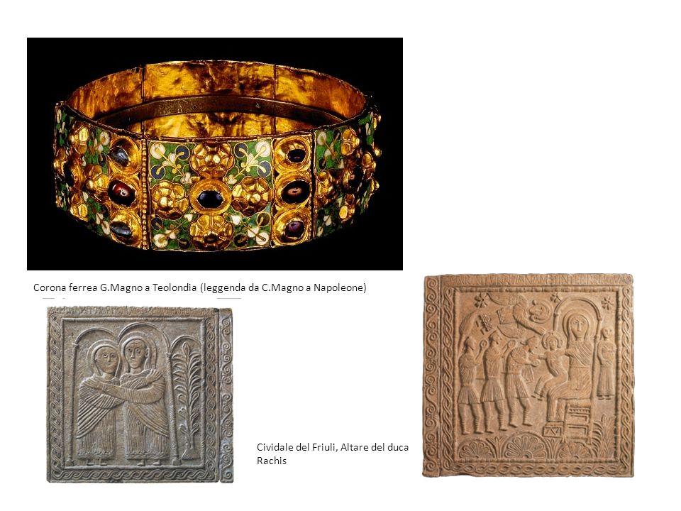 Cividale del Friuli, Altare del duca Rachis Corona ferrea G.Magno a Teolondia (leggenda da C.Magno a Napoleone)