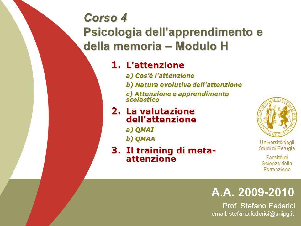 Prof. Stefano Federici email: stefano.federici@unipg.it A.A. 2009-2010 Università degli Studi di Perugia Facoltà di Scienze della Formazione Corso 4 P