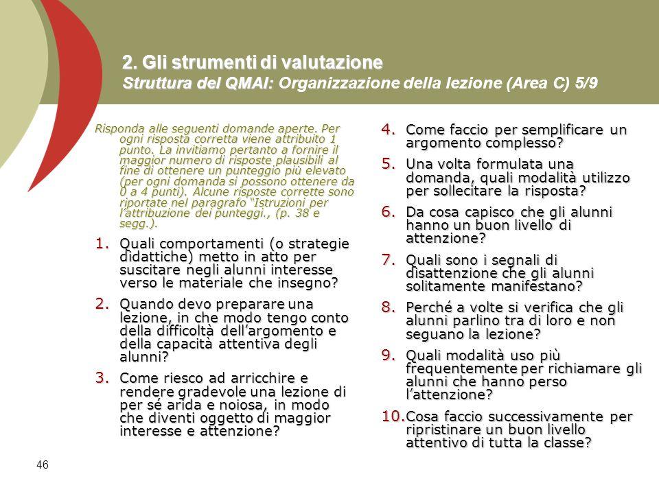 46 2. Gli strumenti di valutazione Struttura del QMAI: 2. Gli strumenti di valutazione Struttura del QMAI: Organizzazione della lezione (Area C) 5/9 R