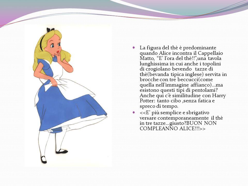 La figura del thè è predominante quando Alice incontra il Cappellaio Matto, E lora del thè!!,una tavola lunghissima in cui anche i topolini di crogiol
