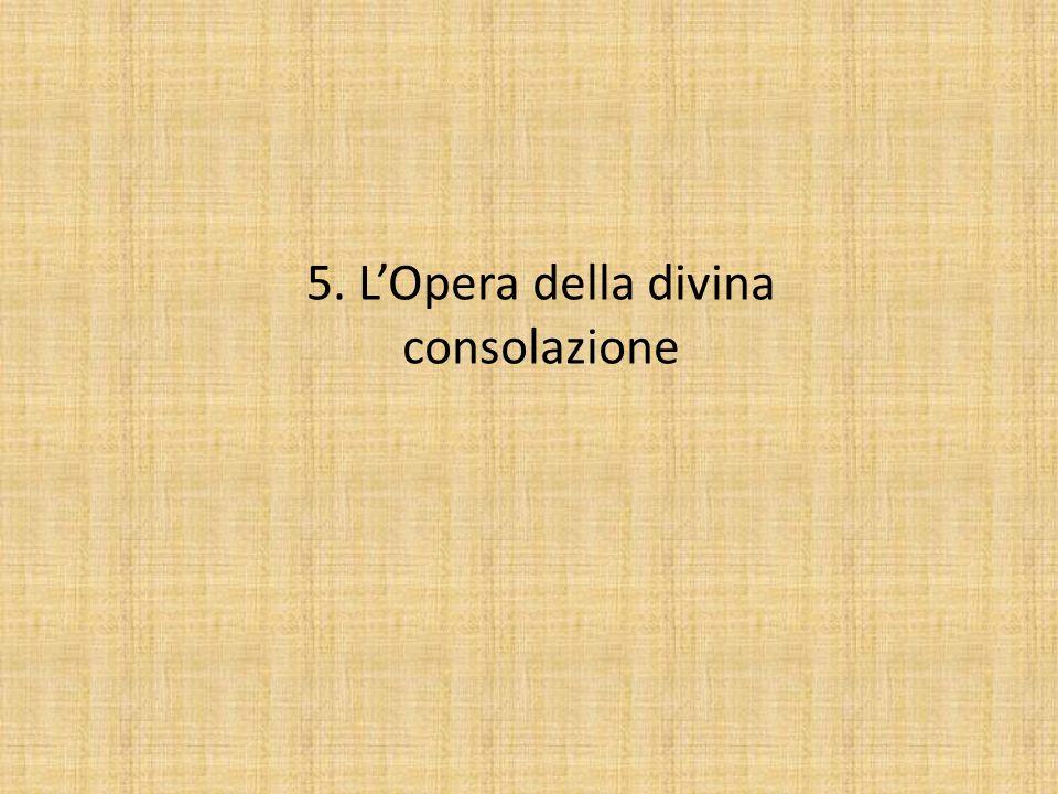 5. LOpera della divina consolazione