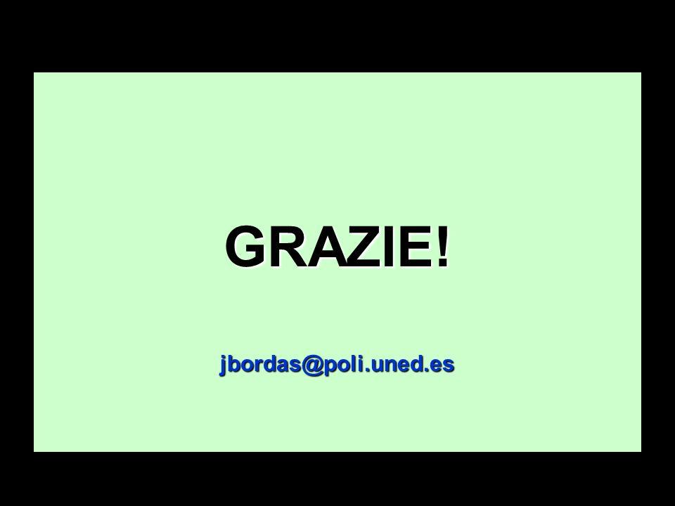 GRAZIE!jbordas@poli.uned.es