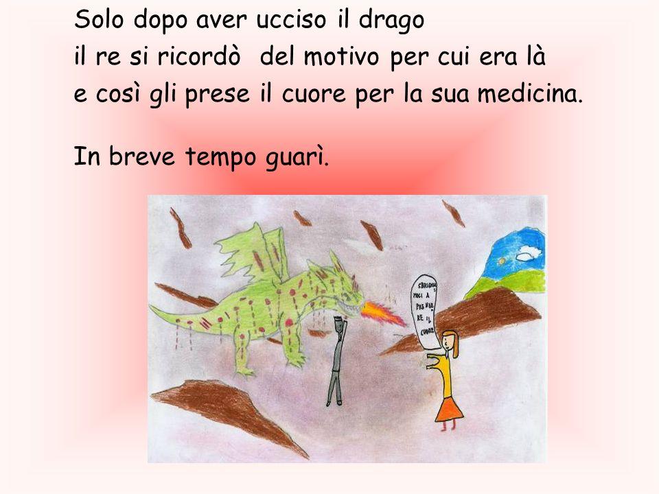 Solo dopo aver ucciso il drago il re si ricordò del motivo per cui era là e così gli prese il cuore per la sua medicina. In breve tempo guarì.