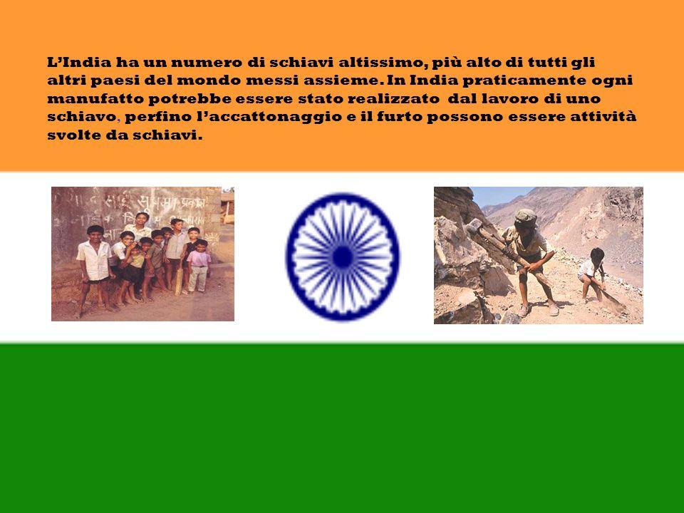 LIndia ha un numero di schiavi altissimo, più alto di tutti gli altri paesi del mondo messi assieme.