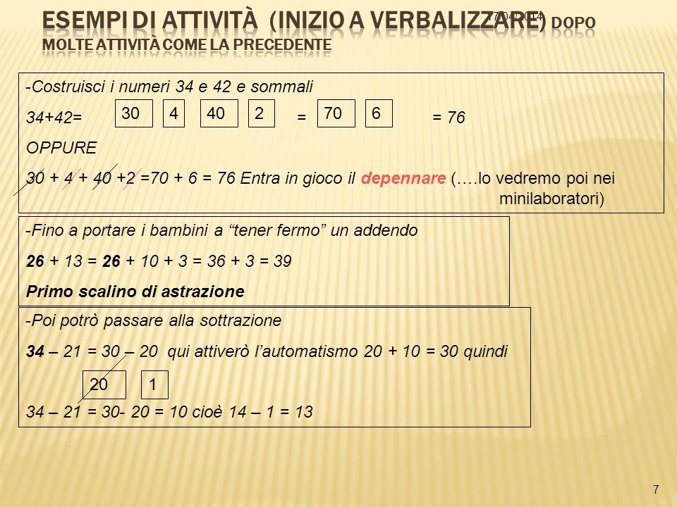 17/04/2014 8 -Costruisci seguenti numeri e sommali 345 21723 300 4010 5 200 - Sarebbe da risolvere con un calcolo scritto ma, se osservo i cartellini mi accorgo che i calcoli sono molto semplici….