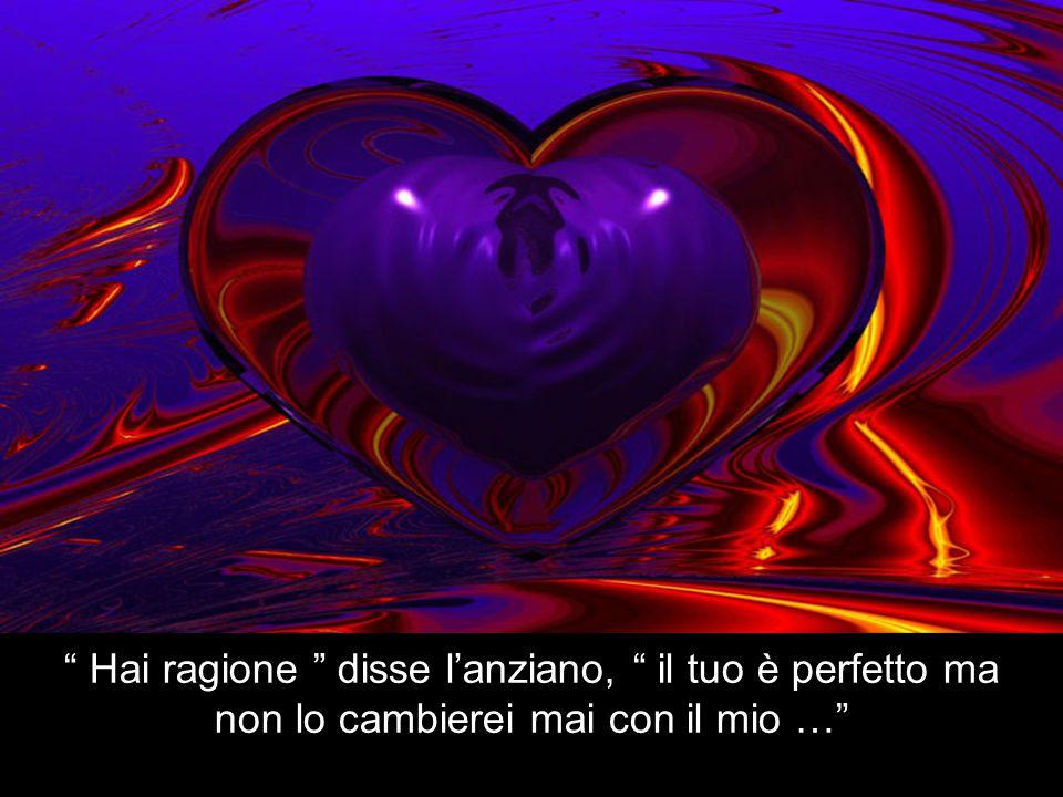 Il giovane guardò il cuore dellanziano e disse : Stai scherzando .