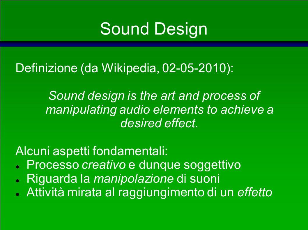 Sound Design Paolo Baldan Lezione al corso Sistemi multimediali, AA 2009/10