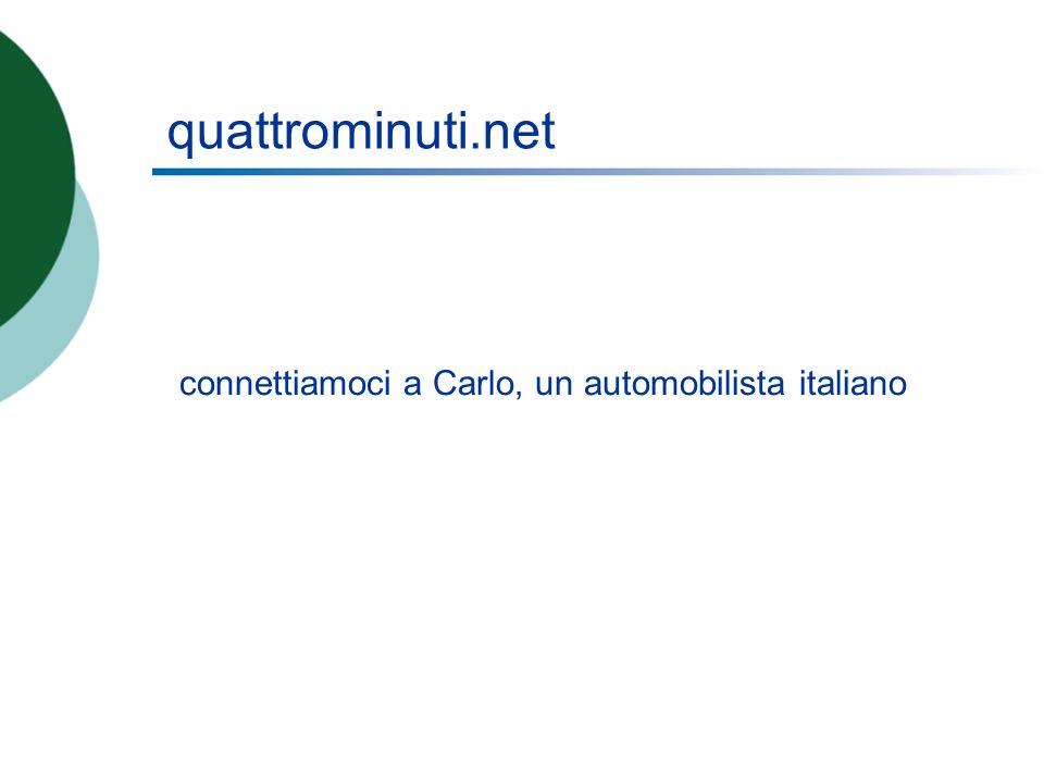 quattrominuti.net connettiamoci a Carlo, un automobilista italiano