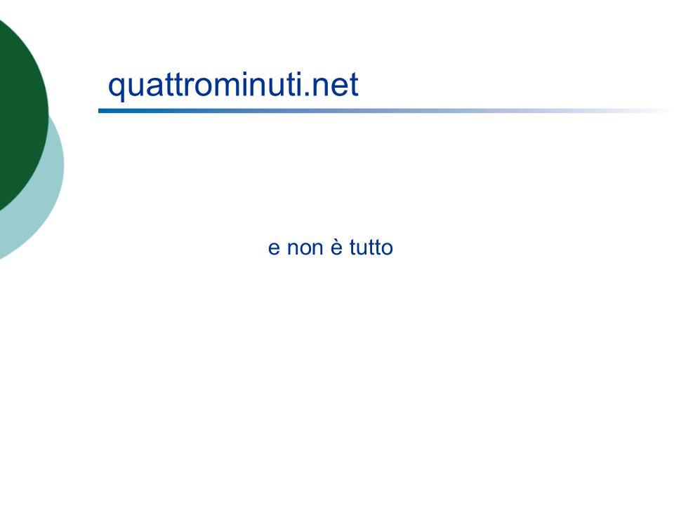 quattrominuti.net e non è tutto