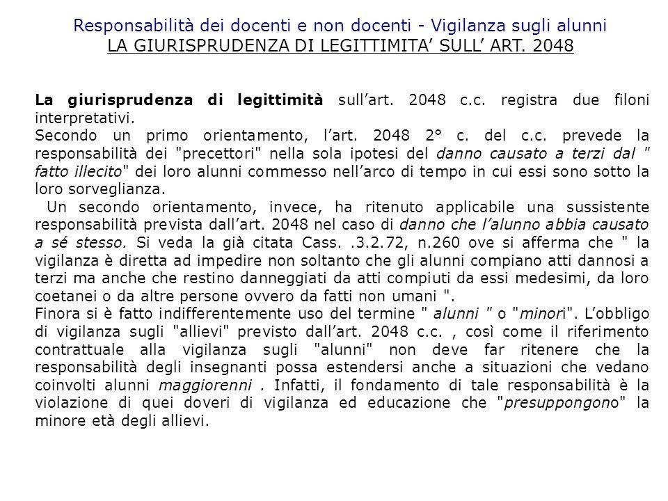 Responsabilità dei docenti e non docenti - Vigilanza sugli alunni LA GIURISPRUDENZA DI LEGITTIMITA SULL ART. 2048 La giurisprudenza di legittimità sul