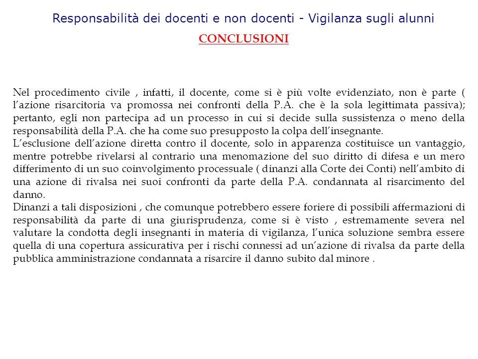 Responsabilità dei docenti e non docenti - Vigilanza sugli alunni CONCLUSIONI Nel procedimento civile, infatti, il docente, come si è più volte eviden