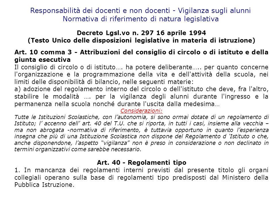 Responsabilità dei docenti e non docenti - Vigilanza sugli alunni Normativa di riferimento di natura legislativa Decreto Lgsl.vo n. 297 16 aprile 1994