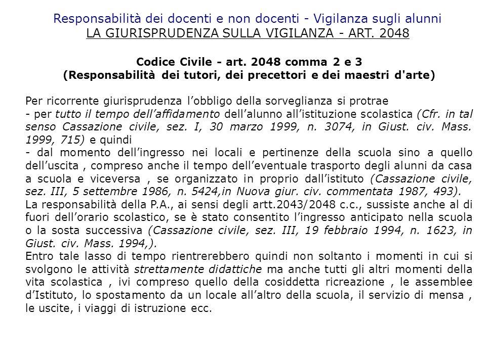 Responsabilità dei docenti e non docenti - Vigilanza sugli alunni LA GIURISPRUDENZA SULLA VIGILANZA - ART. 2048 Codice Civile - art. 2048 comma 2 e 3