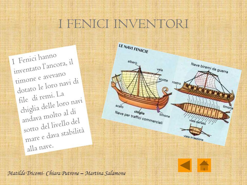I Fenici divennero marinai esperti: sapevano navigare in mare aperto, cioè lontano dalla costa, e orientarsi con la Stella Polare. Grazie alle loro na