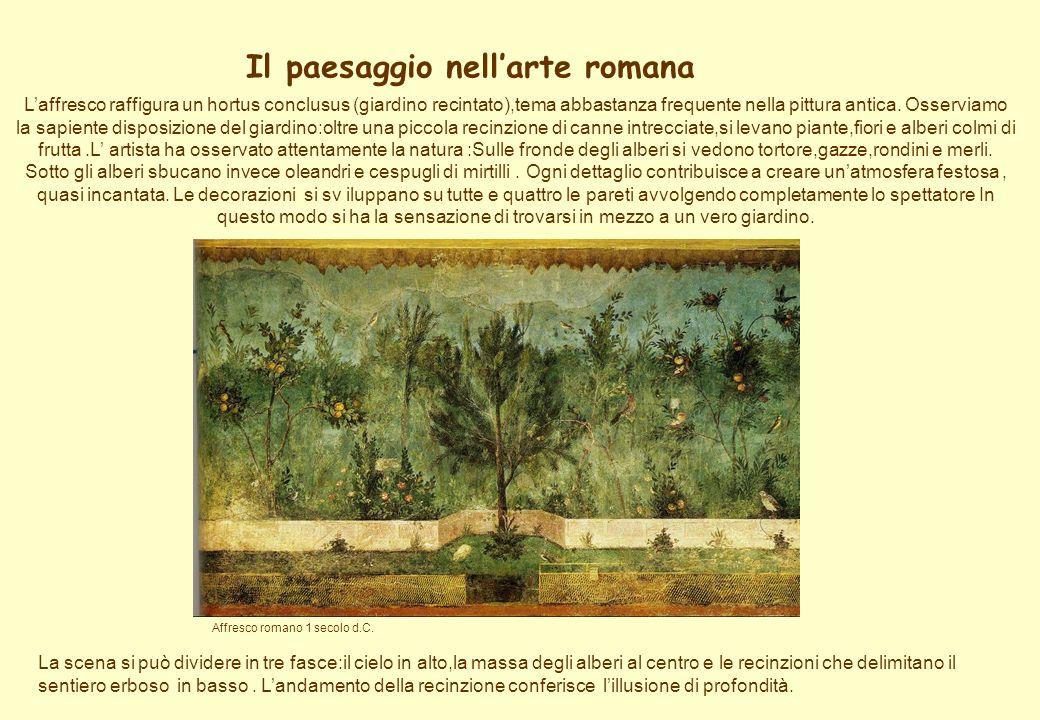 Il paesaggio nellarte romana Laffresco raffigura un hortus conclusus (giardino recintato),tema abbastanza frequente nella pittura antica. Osserviamo l