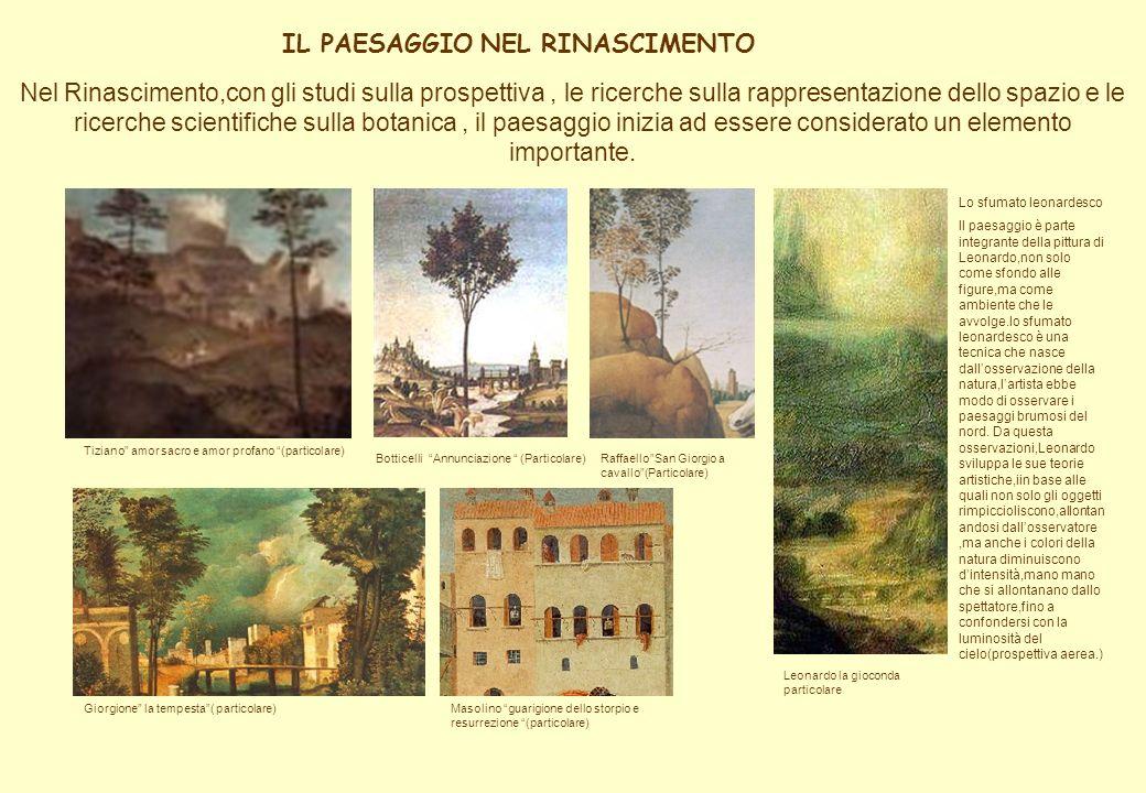 Nel seicento il paesaggio diventa un genere artistico,cioè vi sono dei pittori che si specializzano nella rappresentazione del paesaggio che è il solo soggetto del quadro mentre lepisodio o il personaggio passano in secondo piano.
