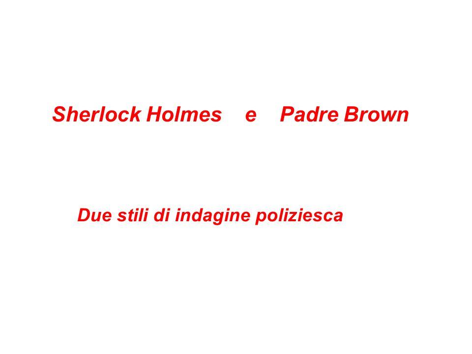 Sherlock Holmes e Padre Brown Due stili di indagine poliziesca
