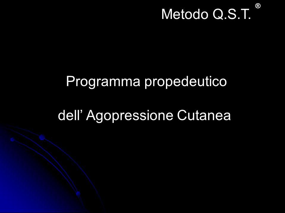 Programma propedeutico dell Agopressione Cutanea Metodo Q.S.T. ®