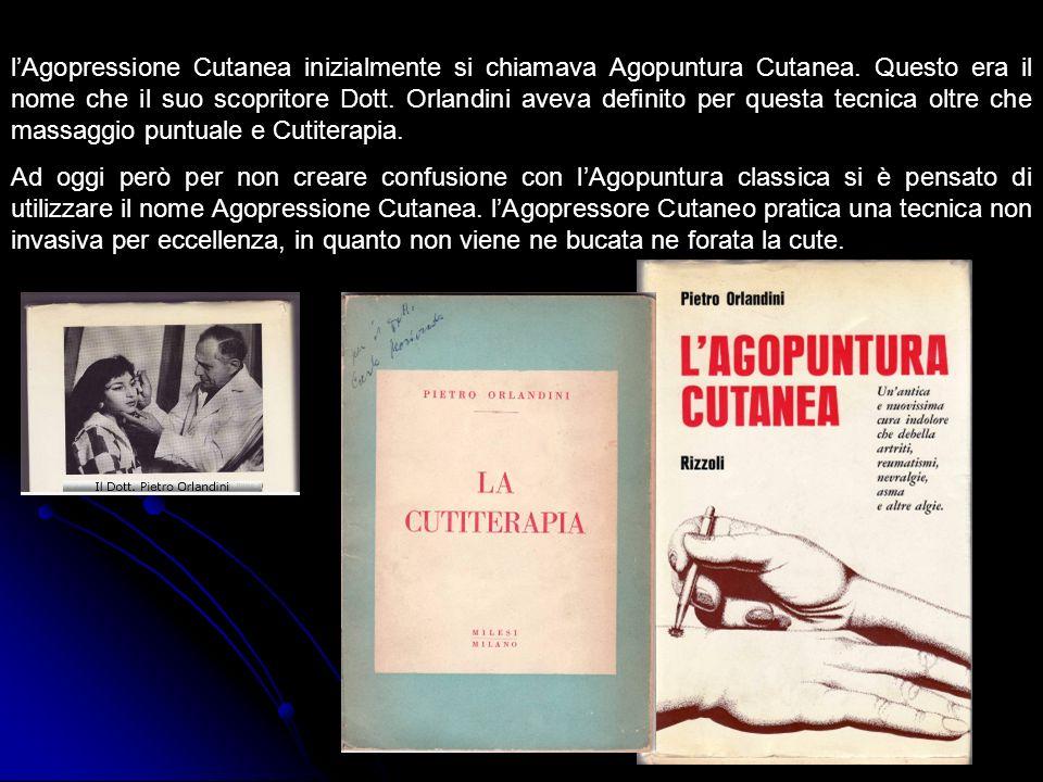 lAgopressione Cutanea inizialmente si chiamava Agopuntura Cutanea. Questo era il nome che il suo scopritore Dott. Orlandini aveva definito per questa