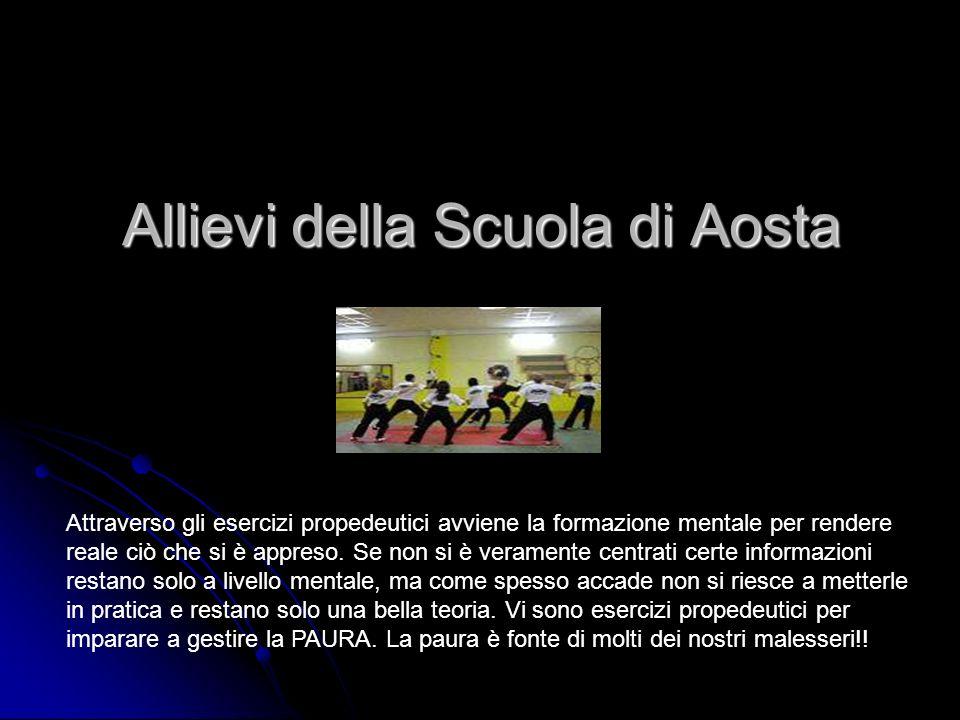 Allievi della Scuola di Aosta Attraverso gli esercizi propedeutici avviene la formazione mentale per rendere reale ciò che si è appreso. Se non si è v