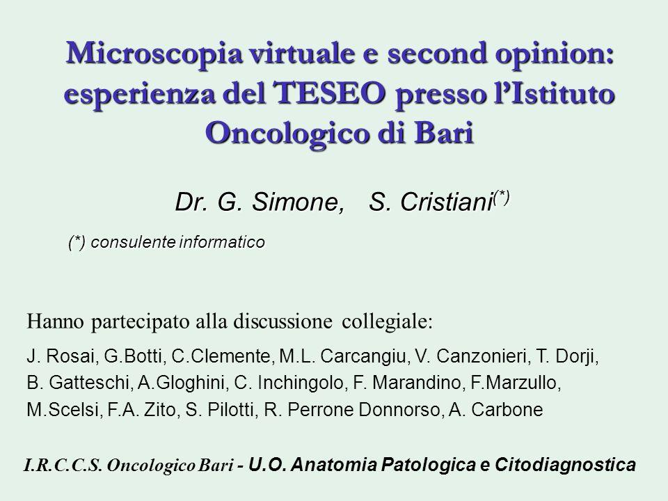Microscopia virtuale e second opinion: esperienza del TESEO presso lIstituto Oncologico di Bari Dr. G. Simone, S. Cristiani (*) (*) consulente informa