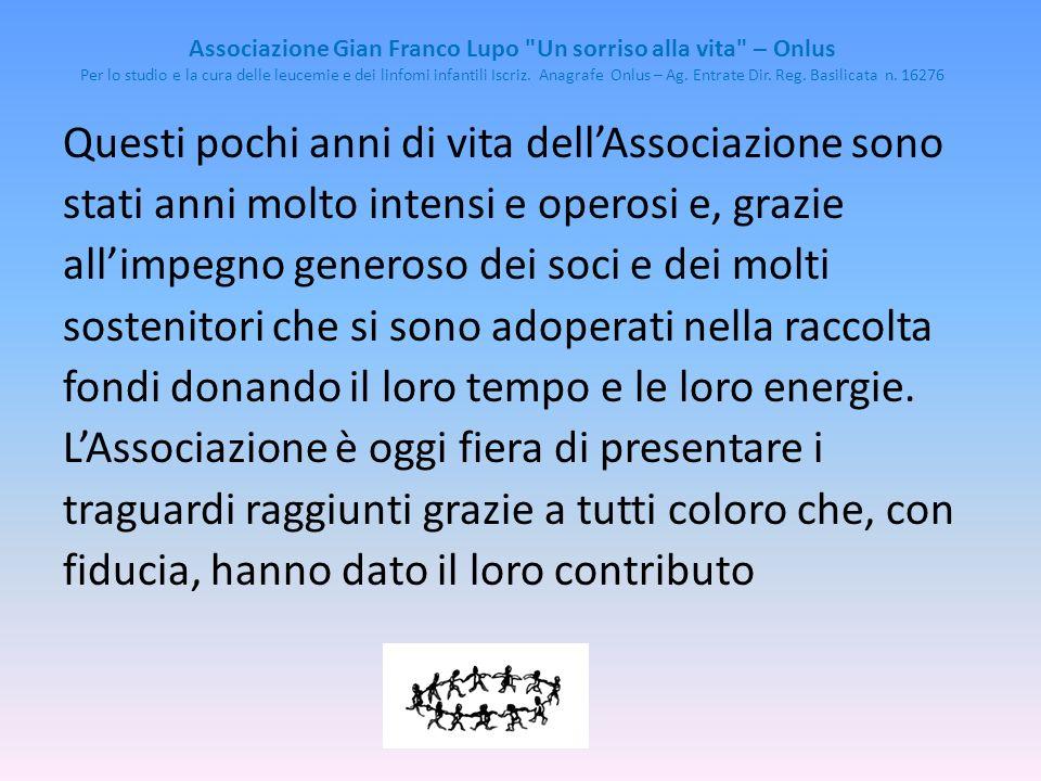 Associazione Gian Franco Lupo Un sorriso alla vita – Onlus Per lo studio e la cura delle leucemie e dei linfomi infantili Iscriz.