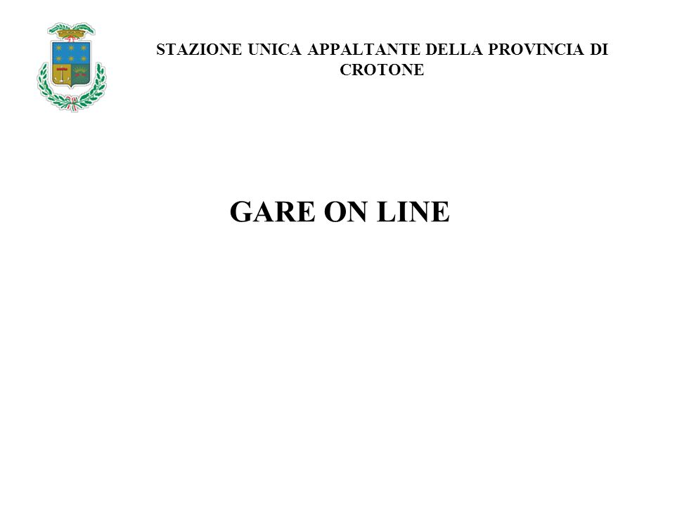 STAZIONE UNICA APPALTANTE DELLA PROVINCIA DI CROTONE GARE ON LINE