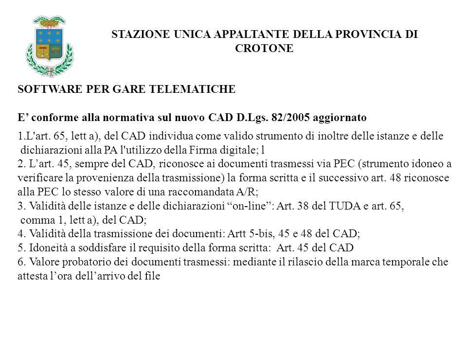 SOFTWARE PER GARE TELEMATICHE STAZIONE UNICA APPALTANTE DELLA PROVINCIA DI CROTONE E conforme alla normativa sul nuovo CAD D.Lgs.