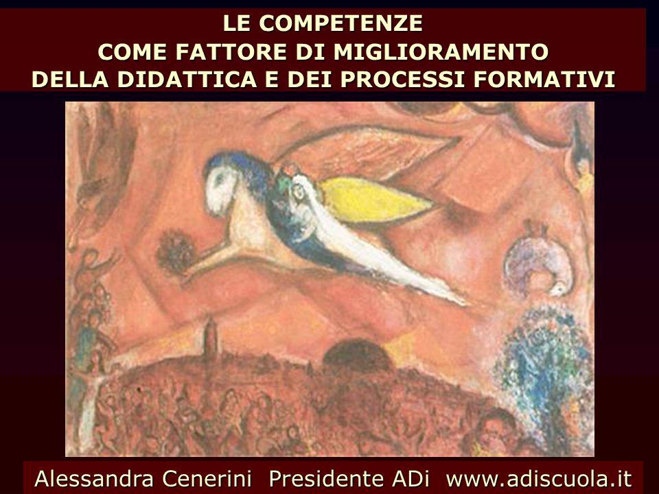 Alessandra Cenerini Presidente ADi www.adiscuola.it LE COMPETENZE COME FATTORE DI MIGLIORAMENTO DELLA DIDATTICA E DEI PROCESSI FORMATIVI