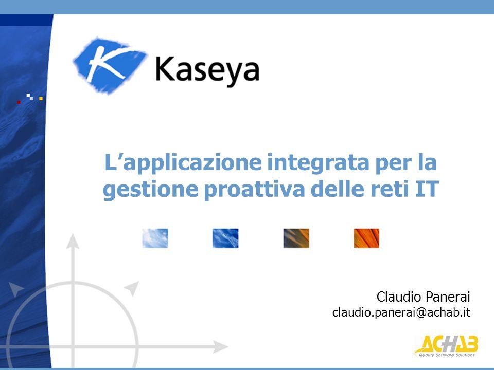 Lapplicazione integrata per la gestione proattiva delle reti IT Claudio Panerai claudio.panerai@achab.it