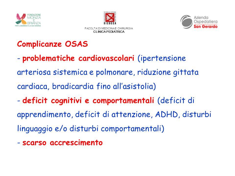 FACOLTA DI MEDICINA E CHIRURGIA CLINICA PEDIATRICA Complicanze OSAS - problematiche cardiovascolari (ipertensione arteriosa sistemica e polmonare, rid