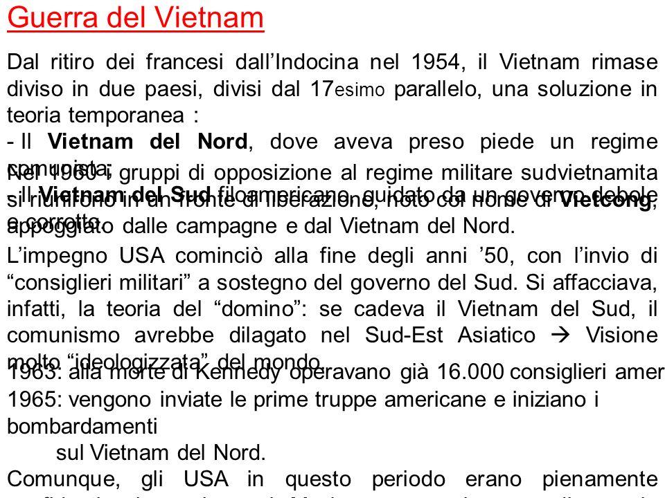 Guerra del Vietnam Dal ritiro dei francesi dallIndocina nel 1954, il Vietnam rimase diviso in due paesi, divisi dal 17 esimo parallelo, una soluzione