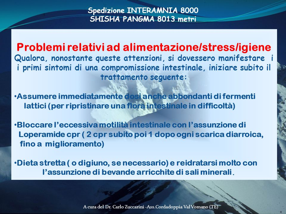 A cura del Dr. Carlo Zuccarini -Ass.Cordadoppia Val Vomano (TE) Problemi relativi ad alimentazione/stress/igiene Qualora, nonostante queste attenzioni