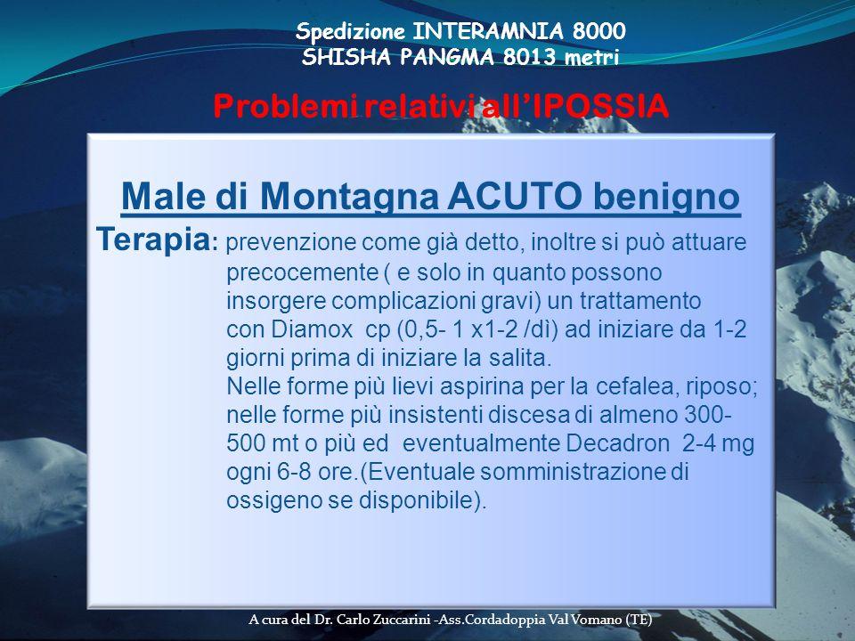 A cura del Dr. Carlo Zuccarini -Ass.Cordadoppia Val Vomano (TE) Spedizione INTERAMNIA 8000 SHISHA PANGMA 8013 metri Problemi relativi allIPOSSIA Male