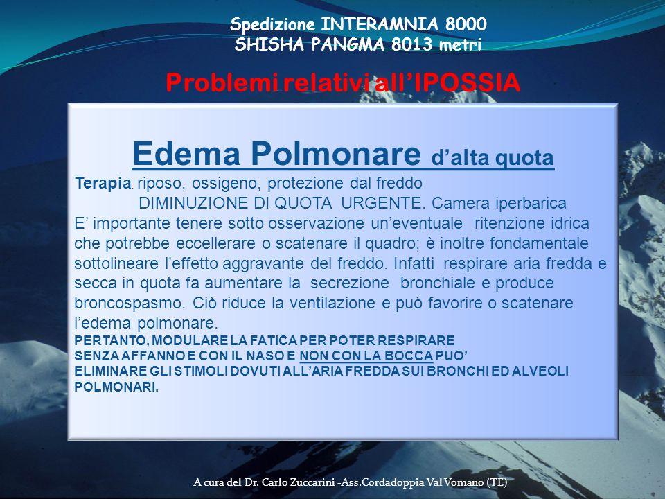A cura del Dr. Carlo Zuccarini -Ass.Cordadoppia Val Vomano (TE) Spedizione INTERAMNIA 8000 SHISHA PANGMA 8013 metri Problemi relativi allIPOSSIA Edema