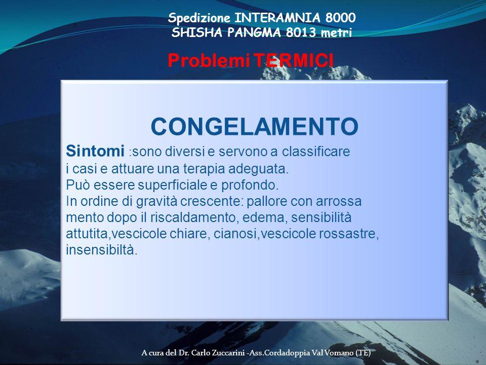 A cura del Dr. Carlo Zuccarini -Ass.Cordadoppia Val Vomano (TE) Spedizione INTERAMNIA 8000 SHISHA PANGMA 8013 metri Problemi TERMICI CONGELAMENTO Sint