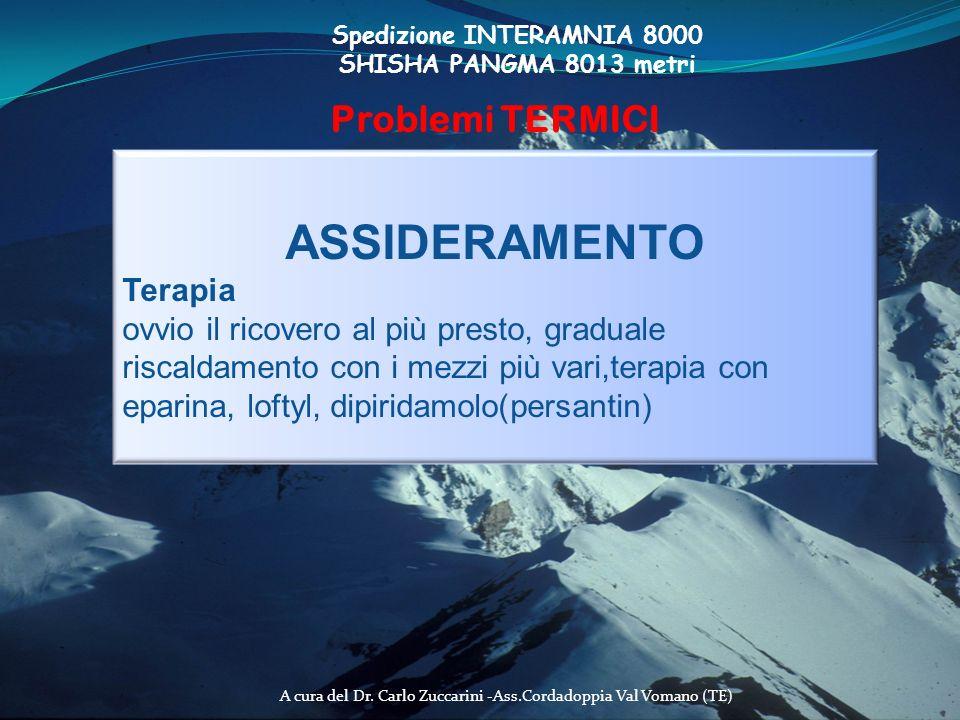 A cura del Dr. Carlo Zuccarini -Ass.Cordadoppia Val Vomano (TE) Spedizione INTERAMNIA 8000 SHISHA PANGMA 8013 metri Problemi TERMICI ASSIDERAMENTO Ter