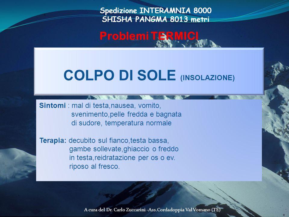 A cura del Dr. Carlo Zuccarini -Ass.Cordadoppia Val Vomano (TE) Spedizione INTERAMNIA 8000 SHISHA PANGMA 8013 metri Problemi TERMICI COLPO DI SOLE (IN