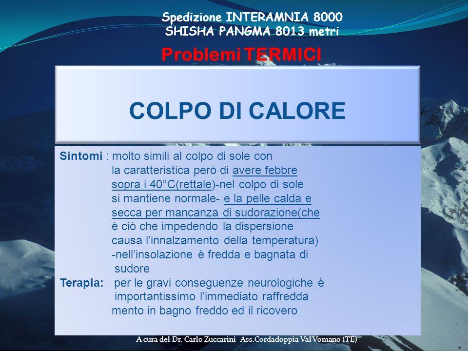 A cura del Dr. Carlo Zuccarini -Ass.Cordadoppia Val Vomano (TE) Spedizione INTERAMNIA 8000 SHISHA PANGMA 8013 metri Problemi TERMICI COLPO DI CALORE S