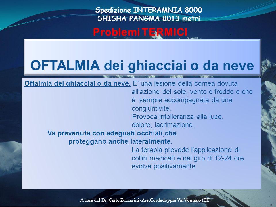 A cura del Dr. Carlo Zuccarini -Ass.Cordadoppia Val Vomano (TE) Spedizione INTERAMNIA 8000 SHISHA PANGMA 8013 metri Problemi TERMICI OFTALMIA dei ghia