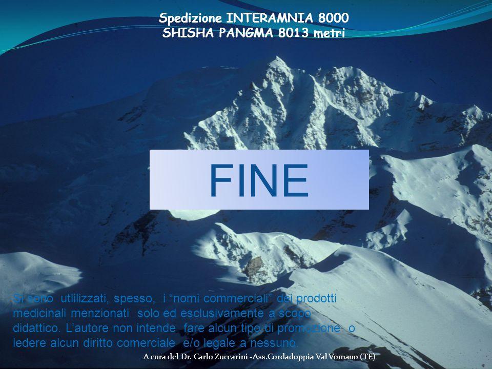 A cura del Dr. Carlo Zuccarini -Ass.Cordadoppia Val Vomano (TE) Spedizione INTERAMNIA 8000 SHISHA PANGMA 8013 metri FINE Si sono utlilizzati, spesso,