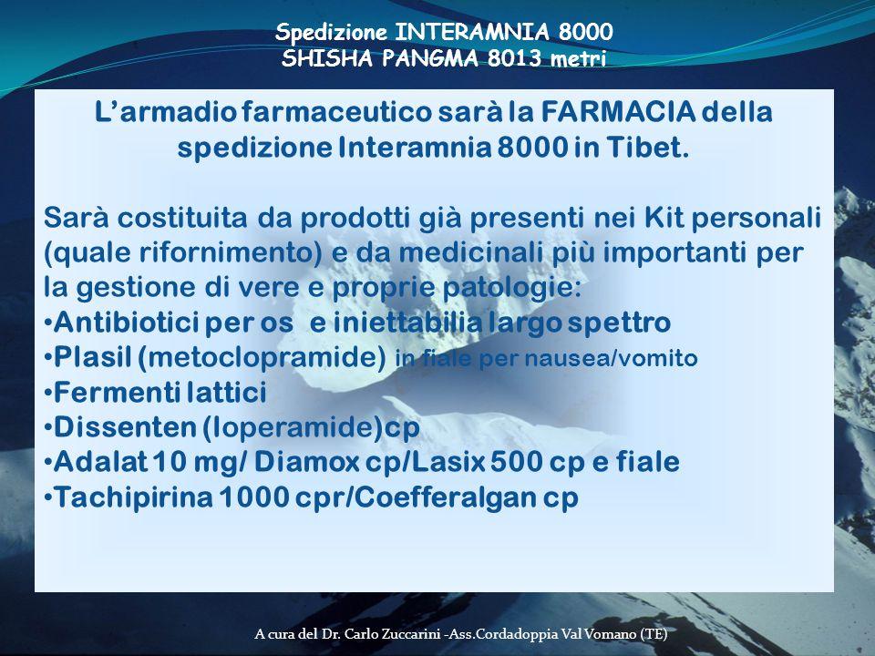 A cura del Dr. Carlo Zuccarini -Ass.Cordadoppia Val Vomano (TE) Larmadio farmaceutico sarà la FARMACIA della spedizione Interamnia 8000 in Tibet. Sarà