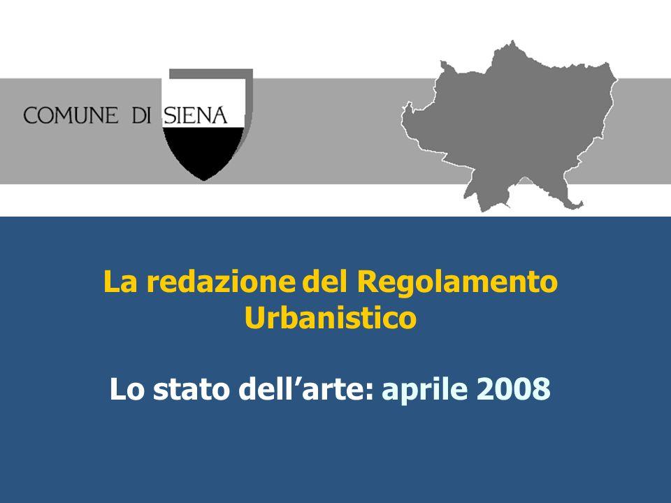 La redazione del Regolamento Urbanistico Lo stato dellarte: aprile 2008